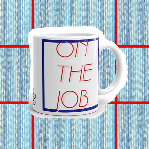 On The Job funny coffee mug by FUN CULT