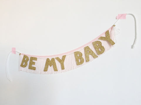 BE MY BABY Glittering Fringe Banner by FUN CULT