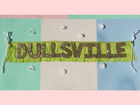 Dullsville Glittering Fringe Banner by FUN CULT