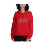 Way Too Extroverted For This - sweatshirt