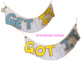Get It / Got It Double Meaning Fringe Banner by FUN CULT - Double Sided Fringe Banner