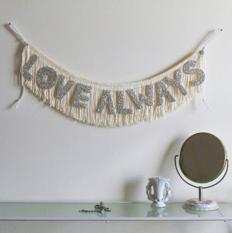 LOVE ALWAYS Glittering Fringe Banner by FUN CULT
