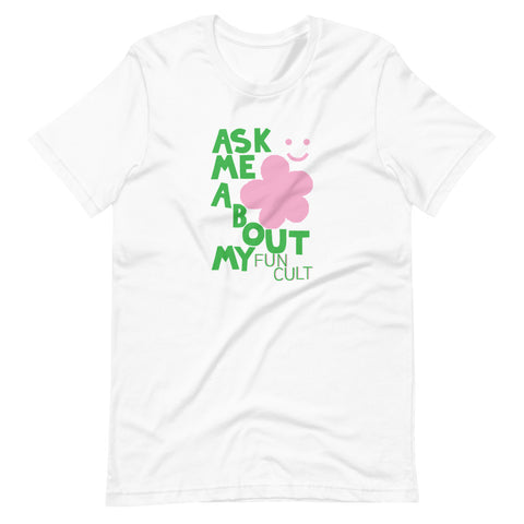 Ask Me About My FUN CULT - Short-Sleeve Unisex T-Shirt