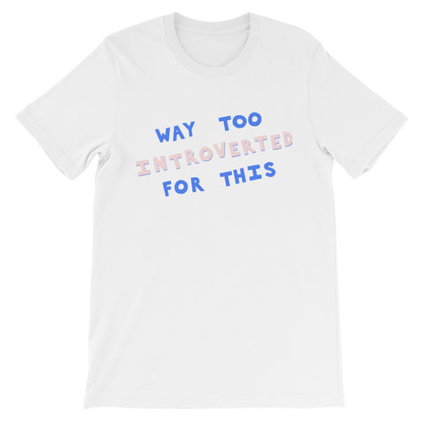 way too introverted for this unisex t-shirt by fun cult pink and blue