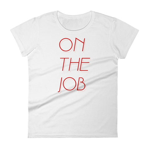 On The Job t-shirt by FUN CULT
