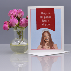 "They're All Gonna Laugh At You ""Carrie"" Greeting Card - WHOLESALE 6-PACK"