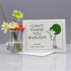 I Don't Have Time Thank You Card - WHOLESALE 6-PACK