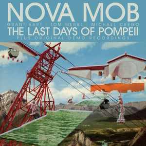 Nova Mob: The Last Days Of Pompeii (Vinyl LP)
