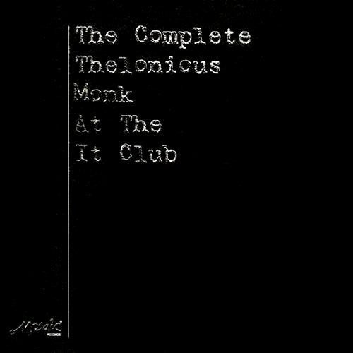 Thelonious Monk: The Complete Thelonious Monk At The It Club (Vinyl LP)