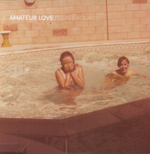 Amateur Love: It's All Aquatic (Vinyl LP)