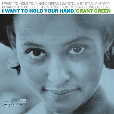 Grant Green: I Want to Hold Your Hand (Vinyl LP)