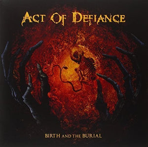 Act of Defiance: Birth & the Burial (Orange Vinyl) (Vinyl LP)