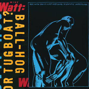 Mike Watt: Ball-hog Or Tugboat? (Vinyl LP)