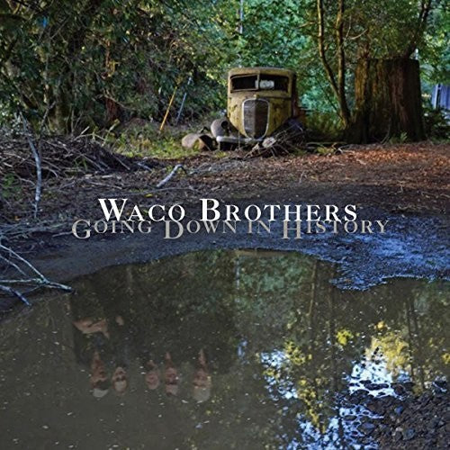 Waco Brothers: Going Down in History (Vinyl LP)