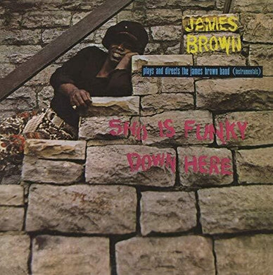 James Brown: Sho Is Funky Down Here (Vinyl LP)