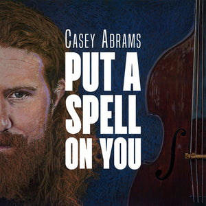 Casey Abrams: Put A Spell On You (Vinyl LP)