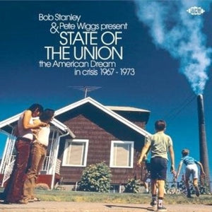 Stanley, Bob / Wiggs, Pete: Bob Stanley & Pete Wiggs Present State Of The Union: American Dream InCrisis 1967-1973 / Various [VINYL LP]