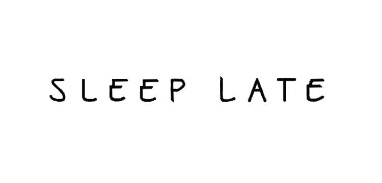 Sleep Late
