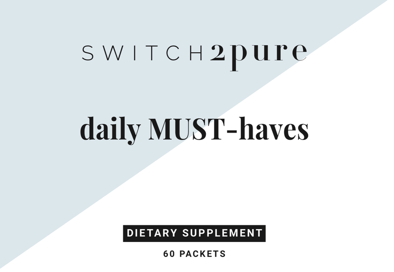 Switch2Pure daily MUST have (twice daily packets)