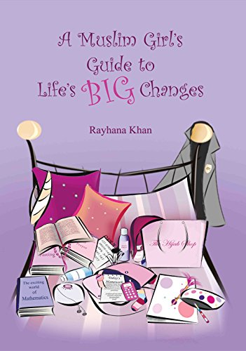 A Muslim Girl's Guide To Life's BIG Changes - Rayhanna Khan