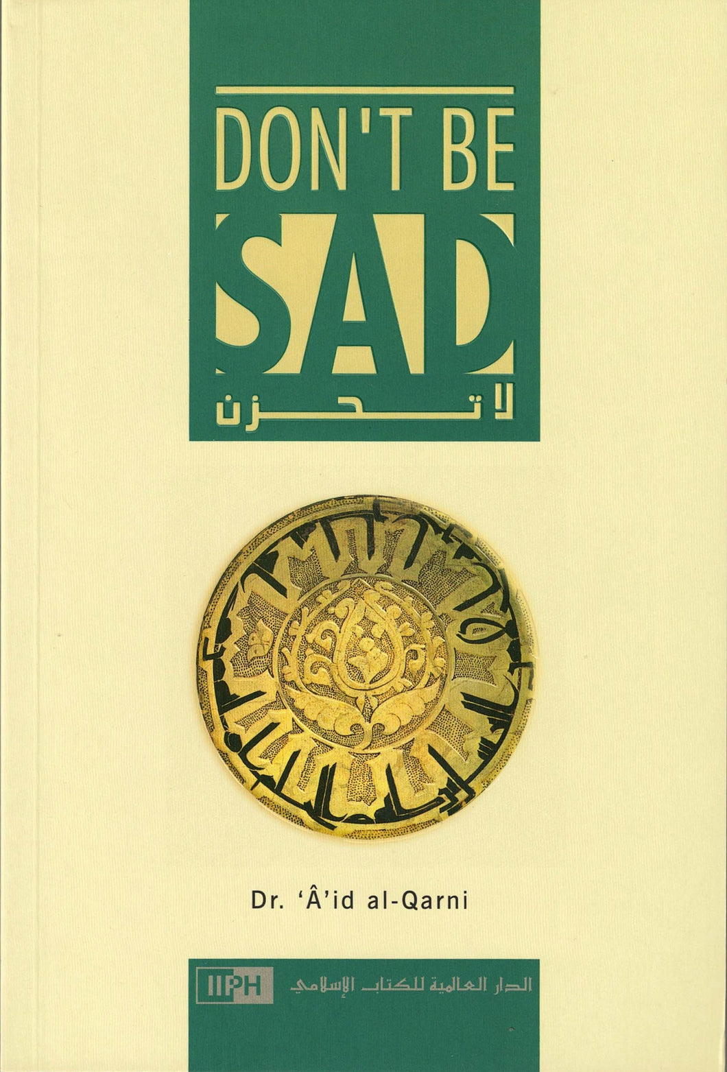 Don't Be Sad - Dr. 'Aid al-Qarni