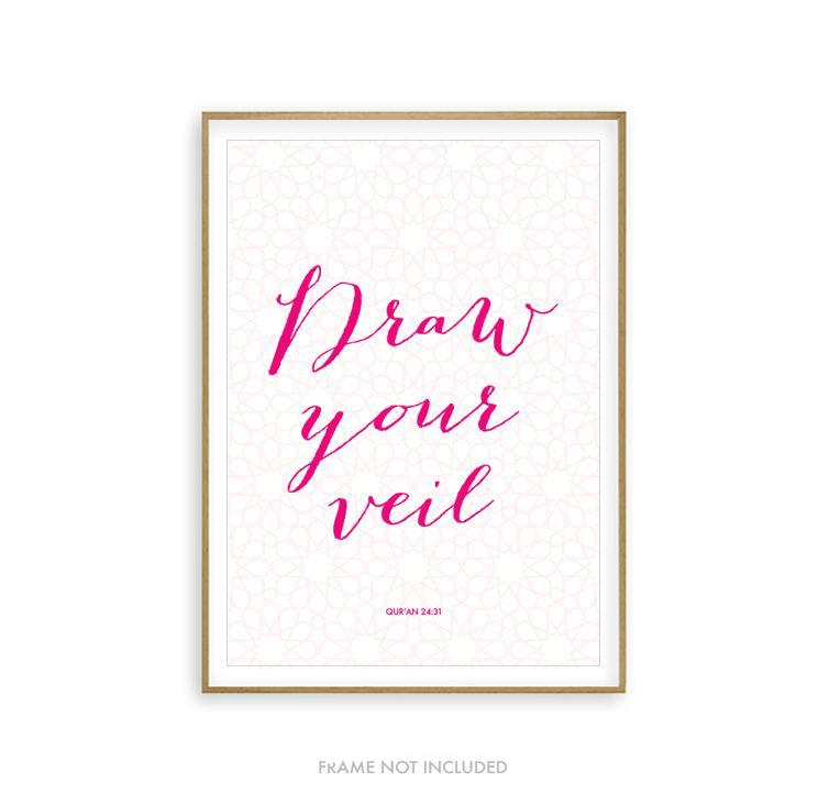 Draw Your Veil - Quran Art Print