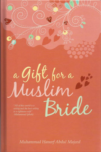 A Gift for a Muslim Bride - Muhammad Haneef Abdul Majeed