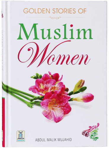 Golden Stories of Muslim Women - Abdul Malik Mujahid