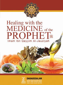 Healing with the Medicine of the Prophet - Imam Ibn Qayyim Al-Jauziyah