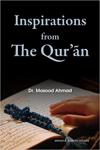 Inspirations from the Qur'an - Dr. Masood Ahmad