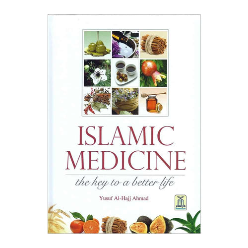 Islamic Medicine - The Key to A Better Life - Yusuf Al-Hajj Ahmad