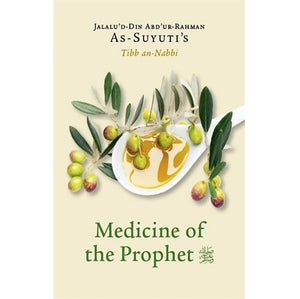 Medicine of the Prophet - Jalalu'Din And'ur-Rahman As-Suyuti