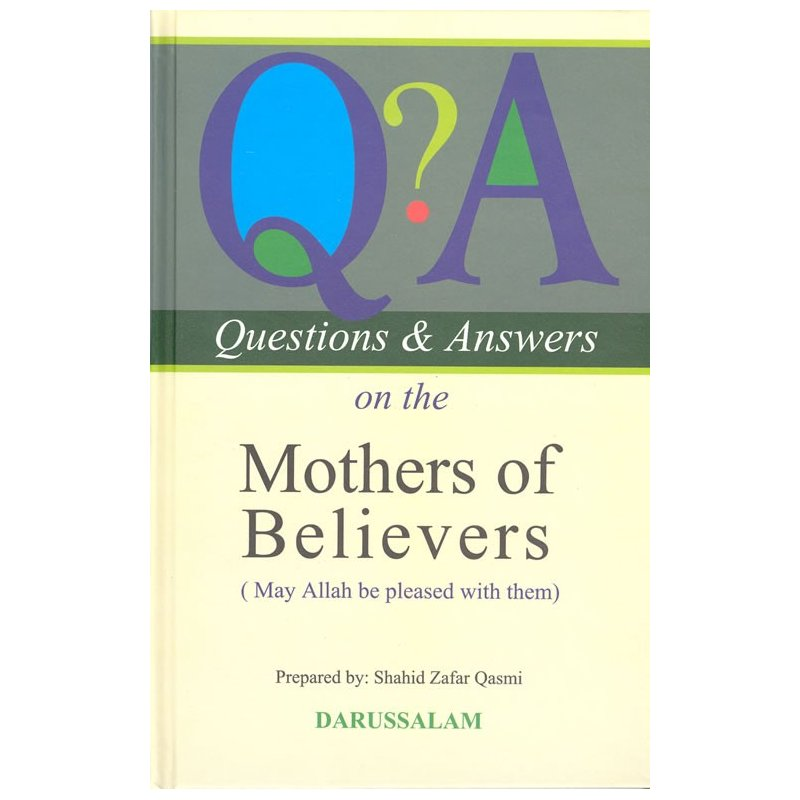 Q & A on the Mothers of the Believers - Shahid Zafar Qasmi