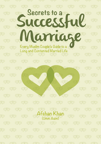 Secrets to a Successful Marriage - Afshan Khan