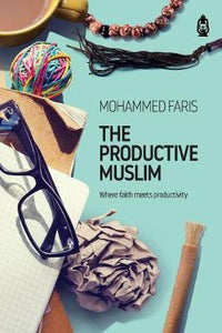 The Productive Muslim - Mohammed Faris