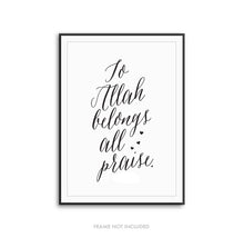 To Allah Belongs All Praise - Quran Art Print