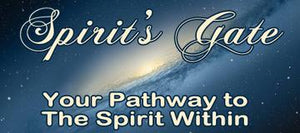 The Spirits Gate - Your Pathway to The Spirit Within by Liane Pinel