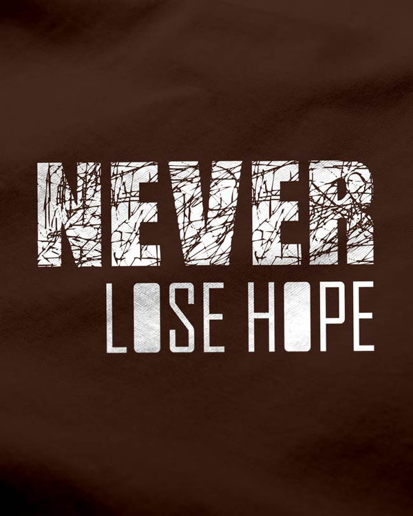 Never Lose Hope - Coffee Brown T-shirt - Cotton Apparels - Round Neck