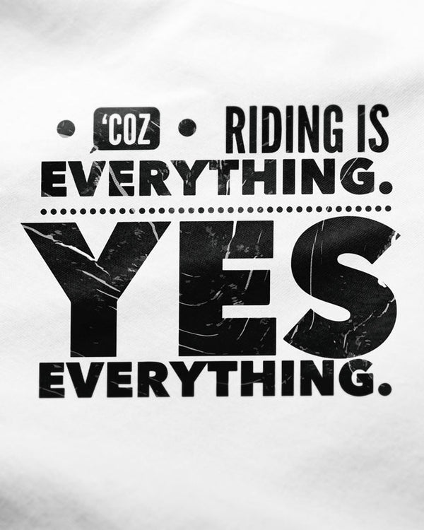 Riding Is Everything