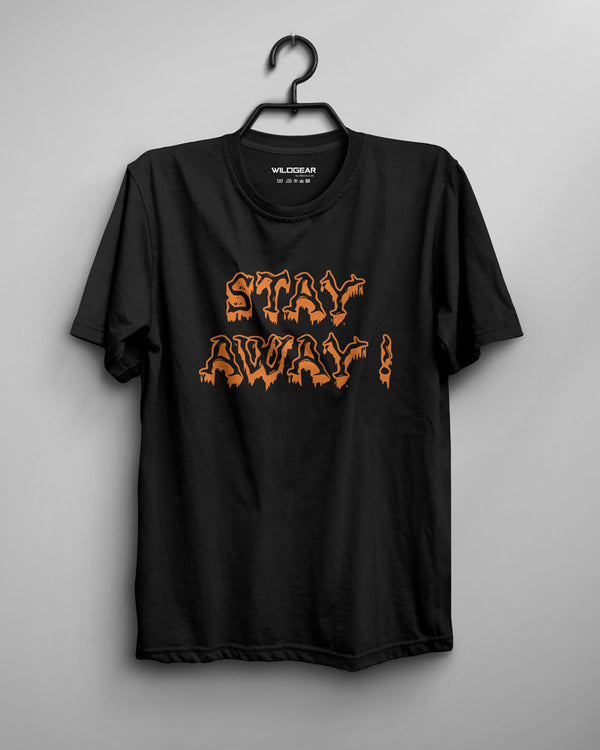 Stay Away - Graphic Printed T-shirt
