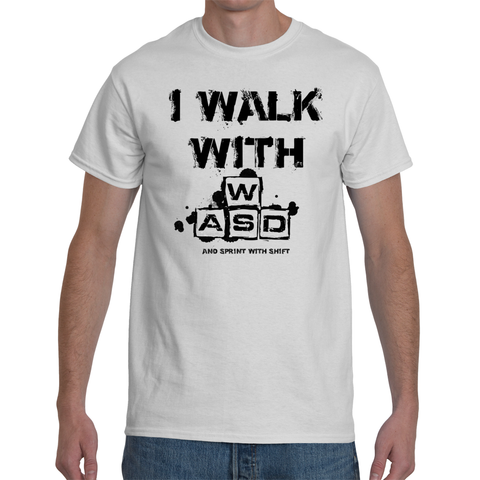 T-shirt I walk with W A S D - Sheepbay