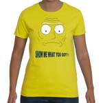 T-shirt Rick & Morty - Show Me What You Got ! - Sheepbay