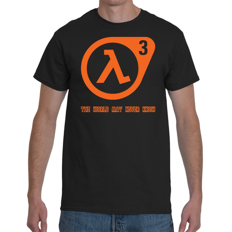 T-shirt Half Life 3 - The World May Never Know - Sheepbay