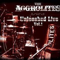 The Aggrolites Unleashed Live Volume 1