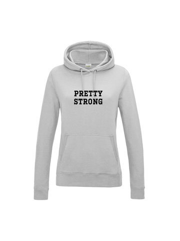 PRETTY STRONG hoodie