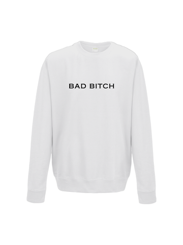 BAD BITCH sweatshirt