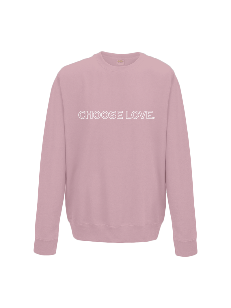 CHOOSE LOVE sweatshirt