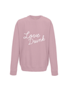 LOVE DRUNK sweatshirt