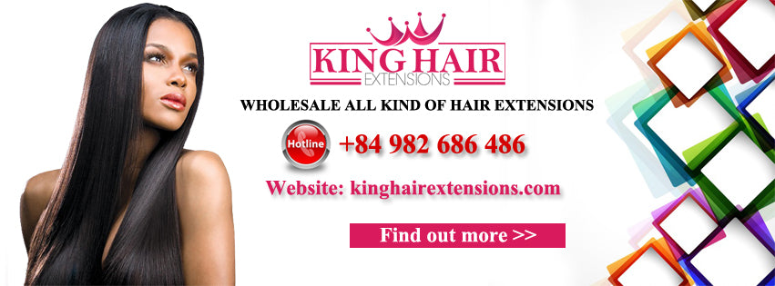 BUY BEST VIETNAMESE HAIR FOR YOURSELF FROM KING HAIR EXTENSIONS