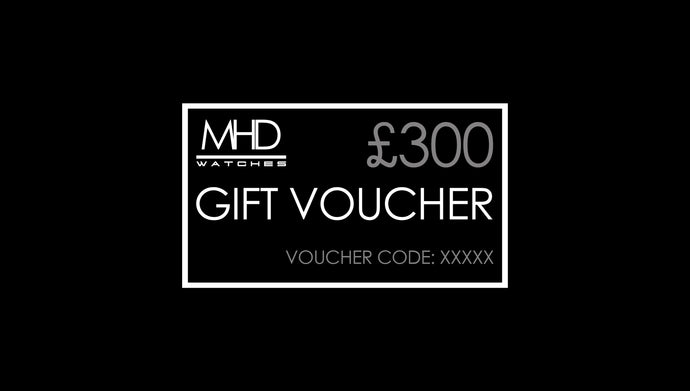£300 Gift Voucher - MHD Watches